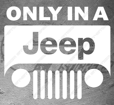 Sticker Only in a Jeep, taille au choix
